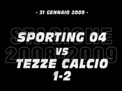 Sporting 04-Tezze (1-2)