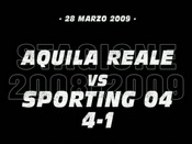 Aquila Reale-Sporting 04 (4-1)