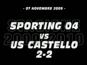 Sporting 04-US Castello (2-2)