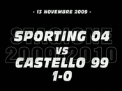 Sporting 04-Castello 99 (1-0)